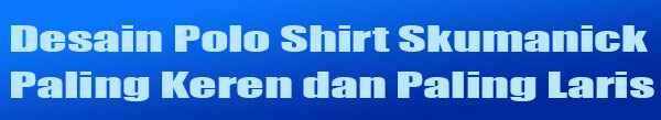 kaos polo shirt distro paling keren dan laris